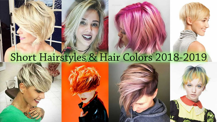 Short Hairstyles and Hair Colors for Women 2018-2019